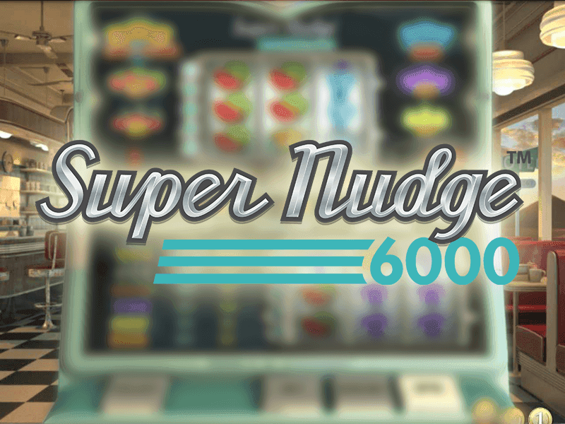 Super Nudge 6000™ Slot Machine Game to Play Free in NetEnts Online Casinos
