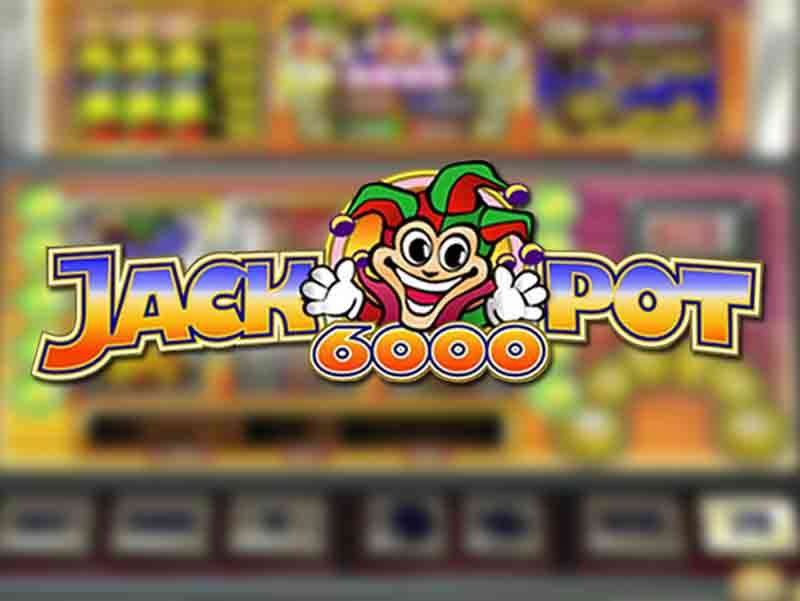 Jackpot 6000 Slots Free Play & Real Money Casinos