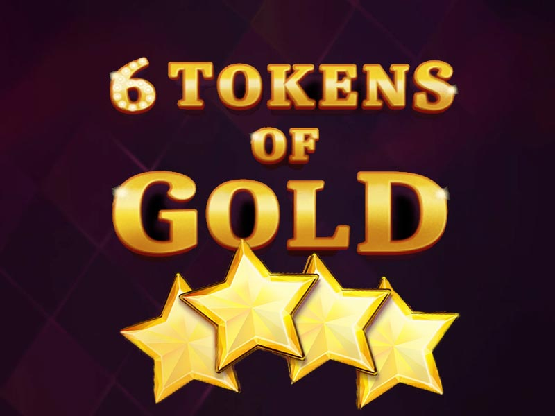 6 Tokens of Gold Slot Game Online