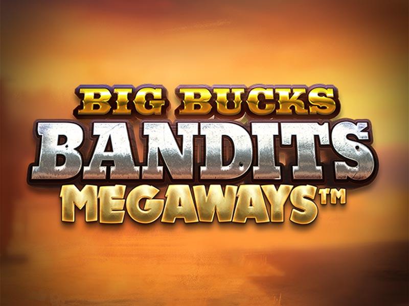 Big Bucks Bandits Megaways Slot Online