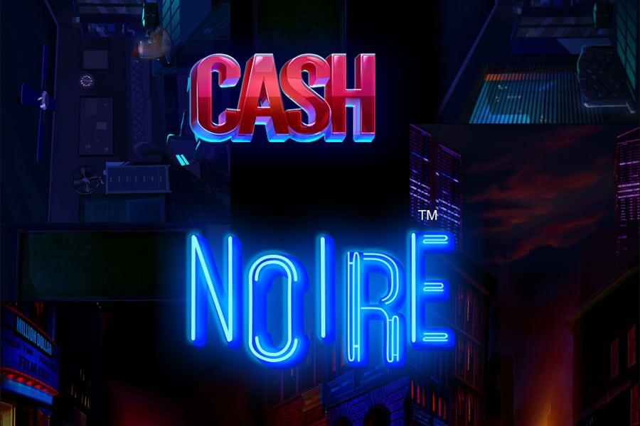 Cash Noire Slot Featured Image